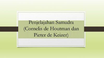 Penjelajahan Samudera Houtman dan Pieter de Keizer